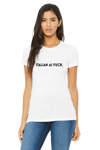 """Italian as Fuck T-Shirt"""