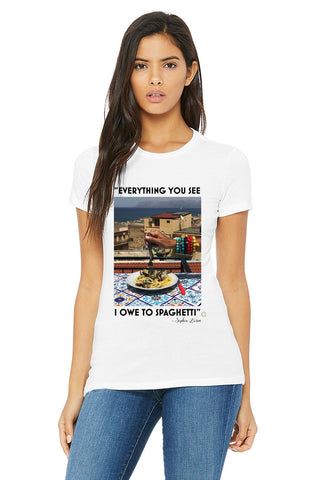 """Everything You See I Owe To Spaghetti"" T-Shirt"