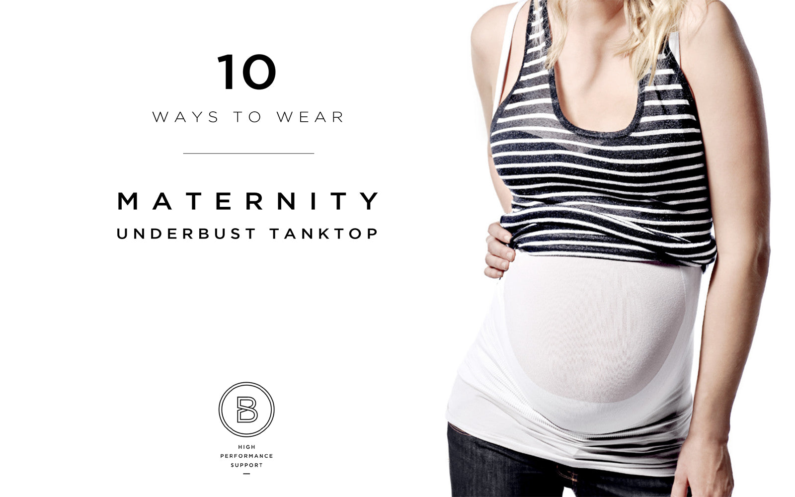 10 Ways to Wear BLANQI Maternity Underbust Belly Support Tanktop