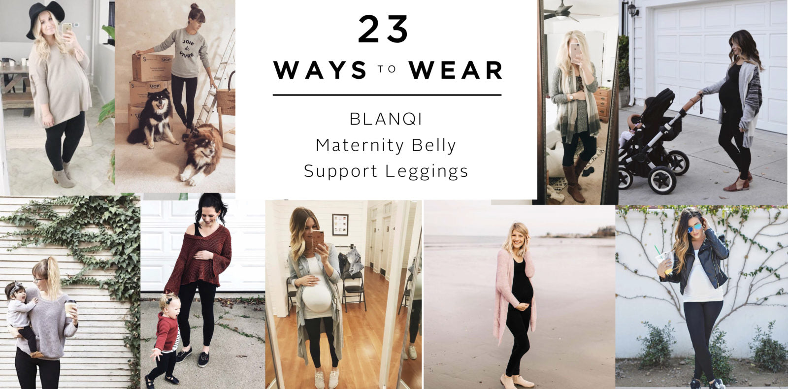 23 Ways to Wear BLANQI Maternity Belly Support Leggings