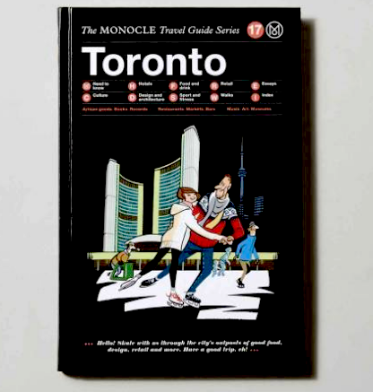 The Monocle Travel Guide: Toronto