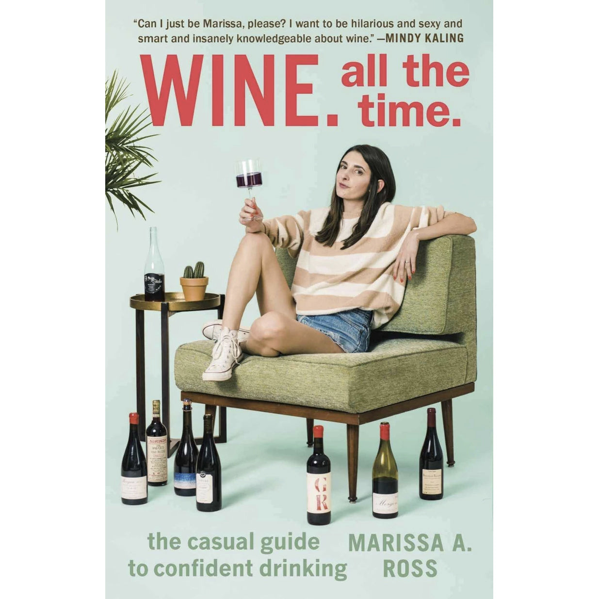 Wine. All the Time. — The Casual Guide to Confident Drinking