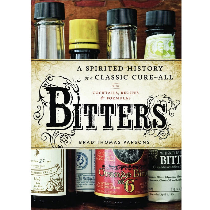Bitters - A spirited history of a classic cure all