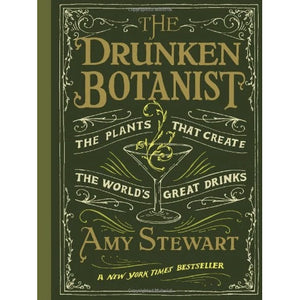 The Drunken Botanish by Amy Stewart