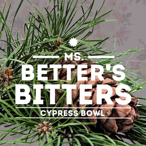 Ms. Better's Cypress Bowl Bitters