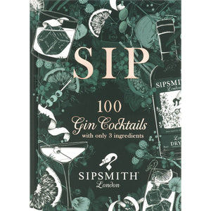 Sip: 100 gin cocktails with only three ingredients