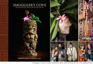 Smuggler's Cove: Exotic Cocktails, Rum, and the Cult of Tiki Book