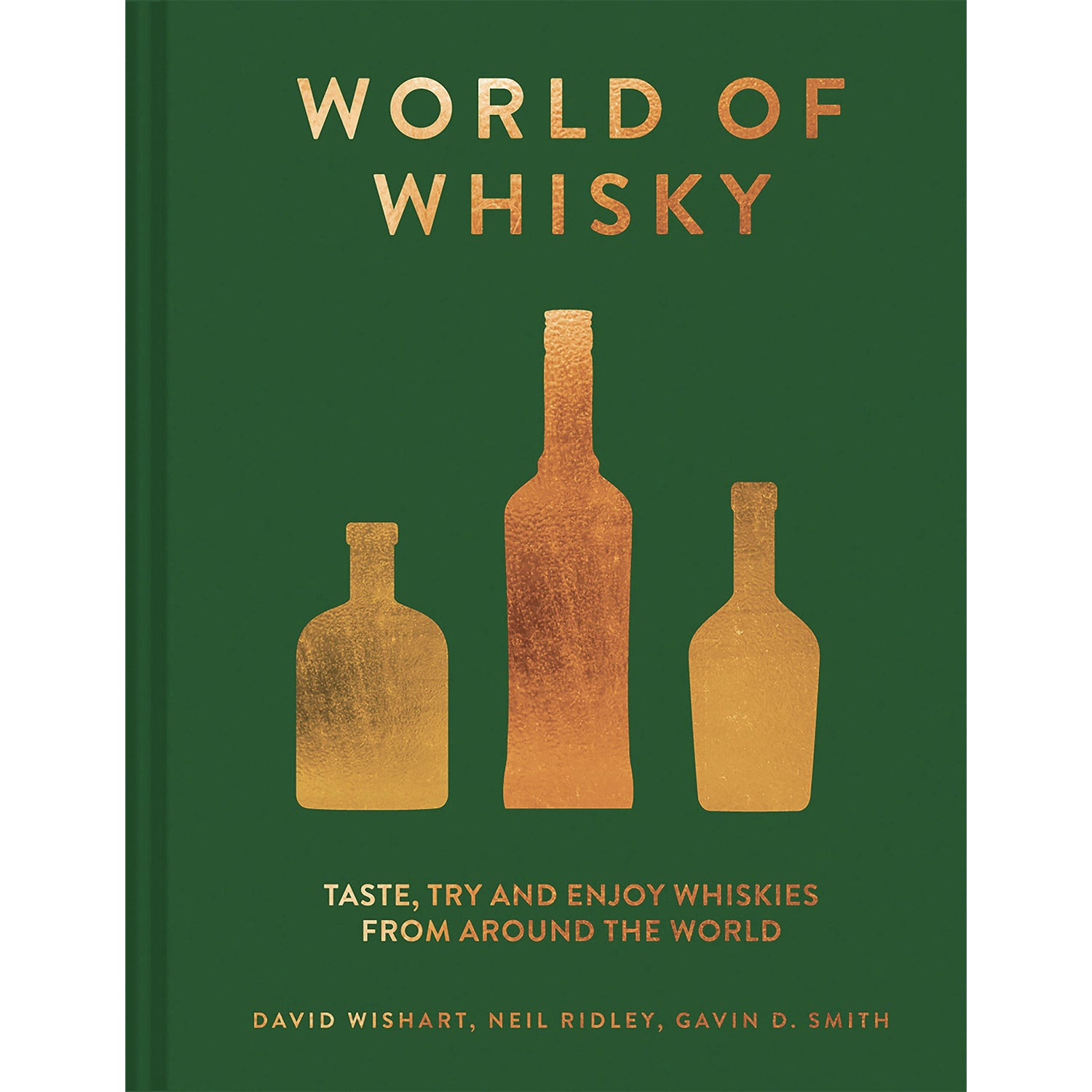 World of Whisky: Taste, Try and Enjoy Whiskies From Around the World