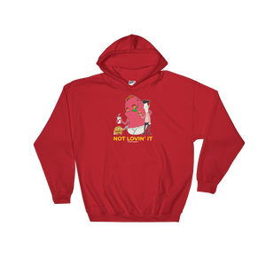 Not Lovin' It Hooded Sweatshirt