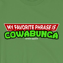 Load image into Gallery viewer, My Favorite Phrase is Cowabunga T-Shirt