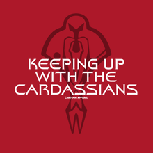 Load image into Gallery viewer, Keeping Up with the Cardassians T-Shirt