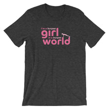 Load image into Gallery viewer, I'm a Burpee Girl in a Burpee World T-Shirt