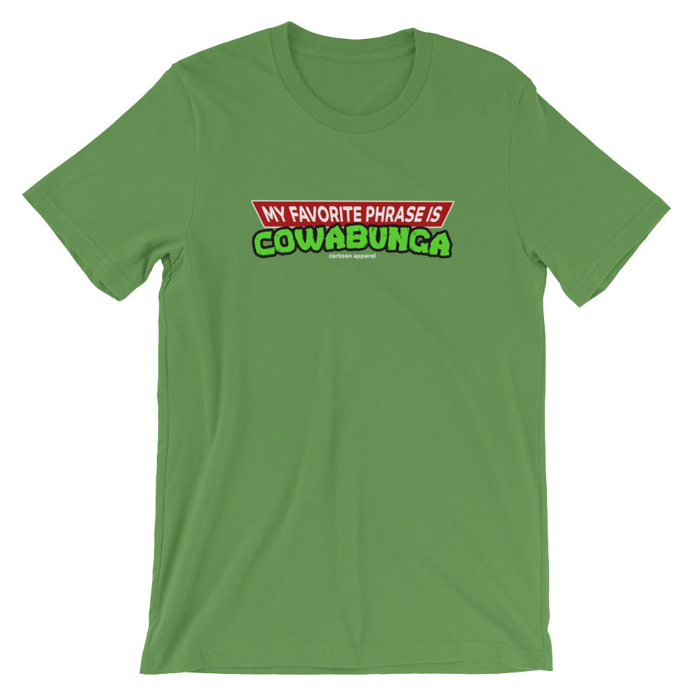 My Favorite Phrase is Cowabunga T-Shirt