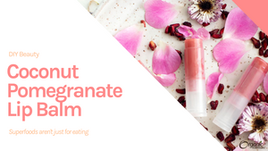 DIY Coconut Pomegranate Lip Balm