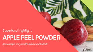 Superfood Highlight: Apple Peel Powder