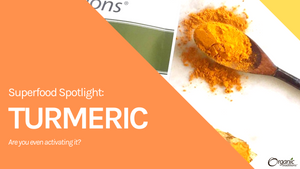 Superfood Spotlight: Turmeric