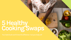 5 Healthy Cooking Swaps