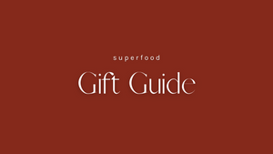 Superfood Gift Guide