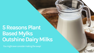 6 Reasons Plant-Based Milks Outshine Dairy Milk