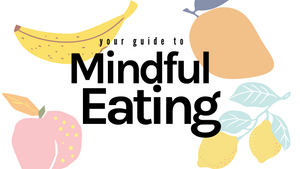 Your Guide To Mindful Eating