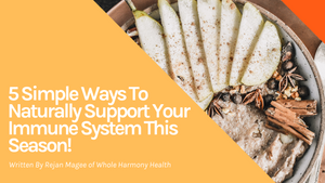 5 Simple Ways To Naturally Support Your Immune System This Season