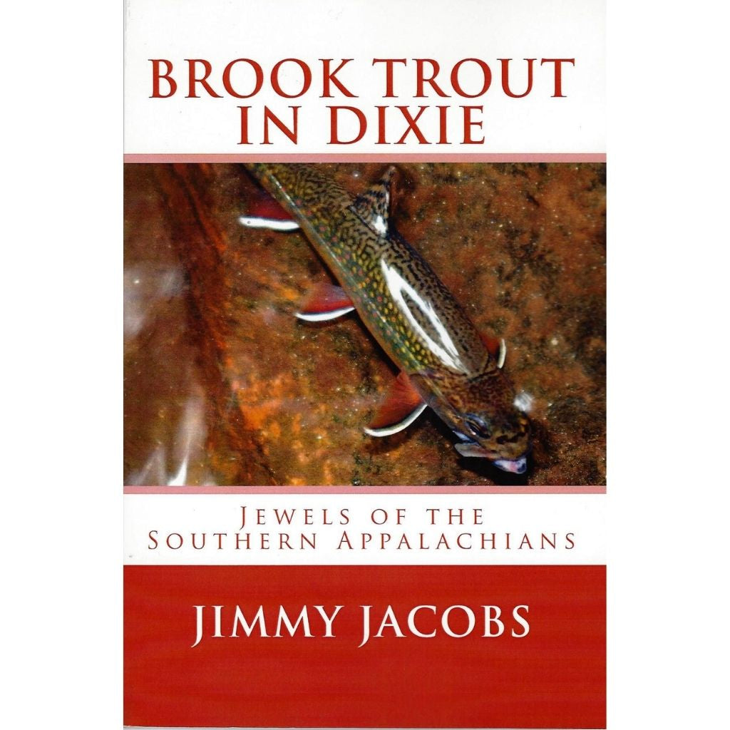 Brook Trout in Dixie by Jimmy Jacobs sold at Oyster Bamboo Fly Rods