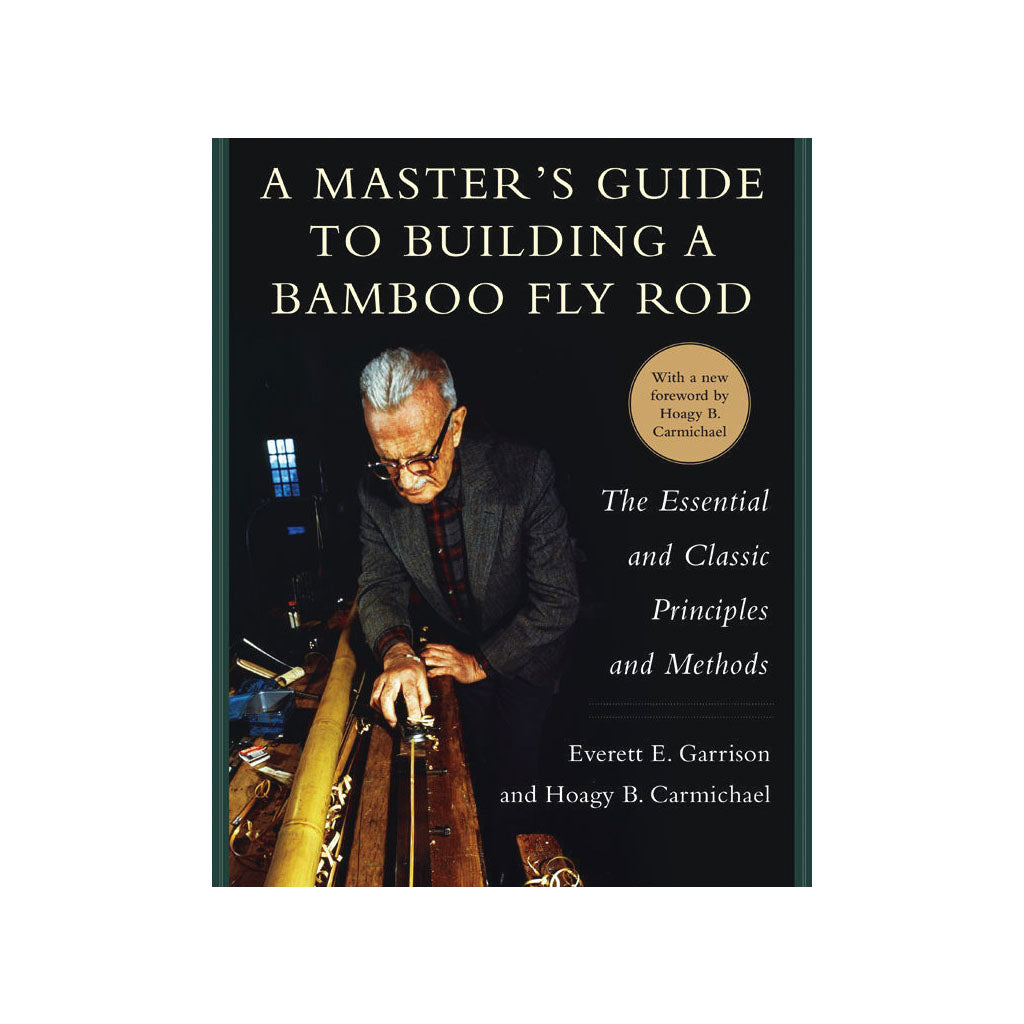 Masters guide to building a Bamboo Fly Rod Making Book Oyster Bamboo Fly Rods
