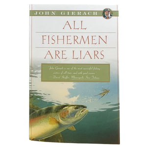 all fisherman are liars sold at oyster bamboo fly rods