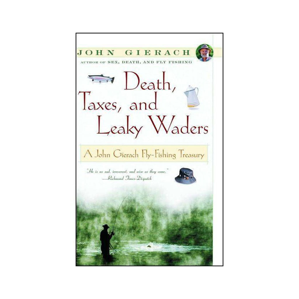 Death taxes and leaky waders Fly Fishing Books Oyster Bamboo Fly Rods