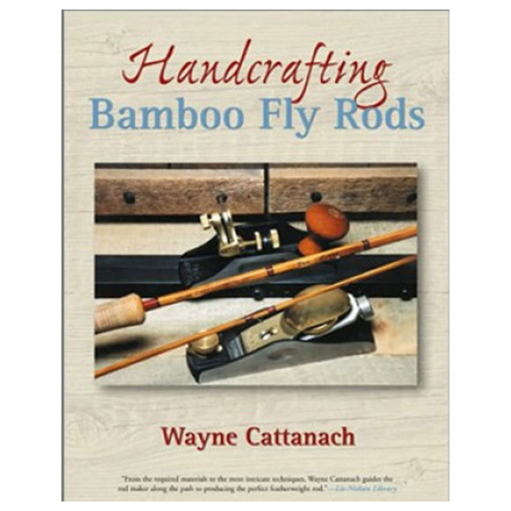 Hand crafting Bamboo Fly Rods-fly rod Making Books Oyster Bamboo Fly Rods
