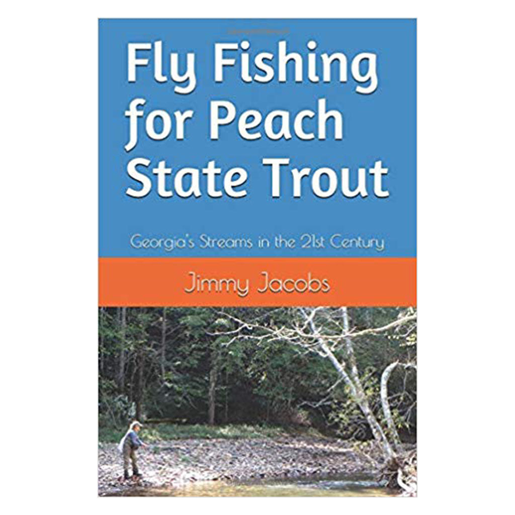 Fly fishing for peach state trout Fly Fishing books Oyster Bamboo Fly Rods