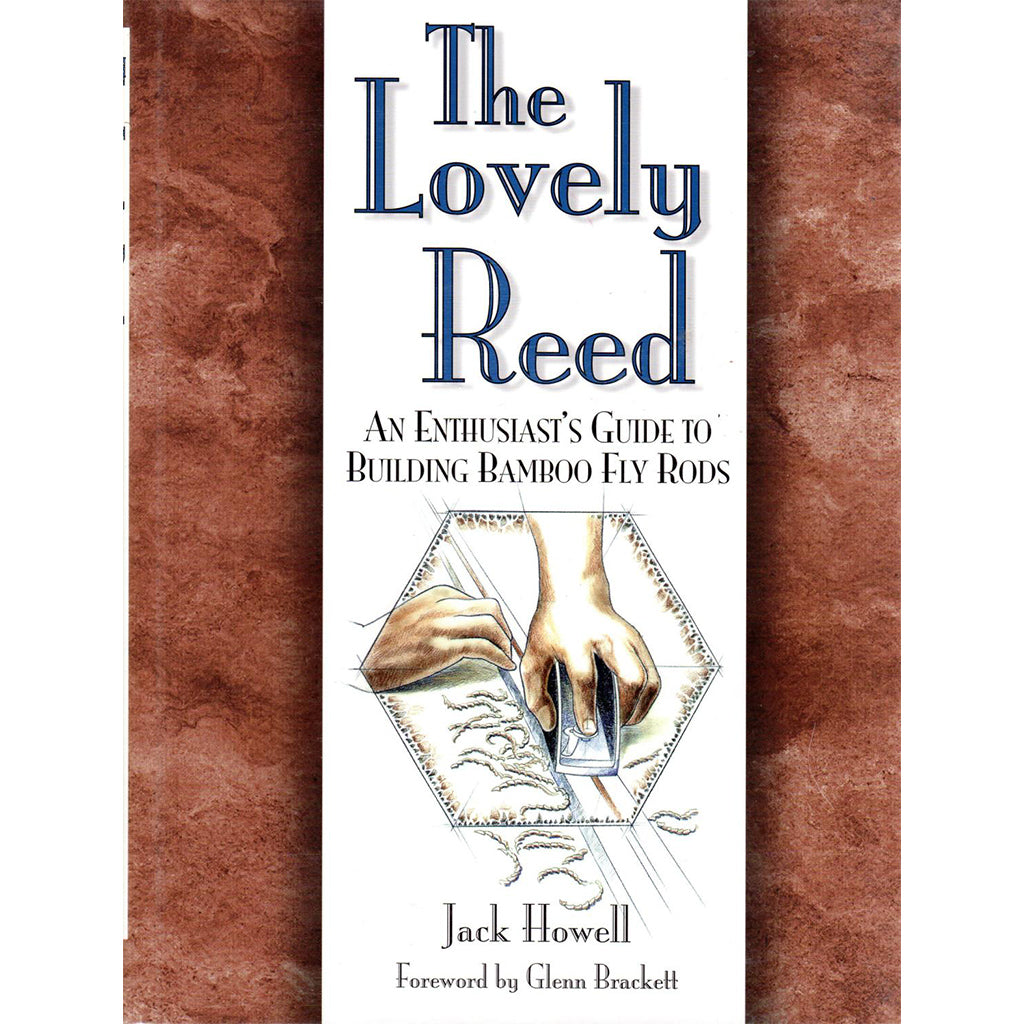 the lovely reed by jack howell bamboo fly rod making books oyster bamboo fly rods