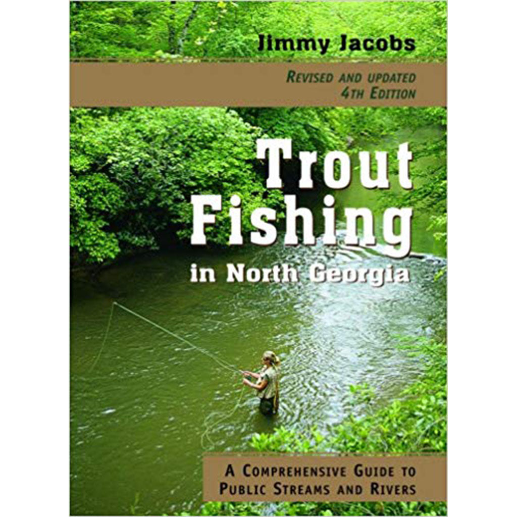 jimmy jacobs trout fishing north georgia fly fishing book oyster bamboo fly rods