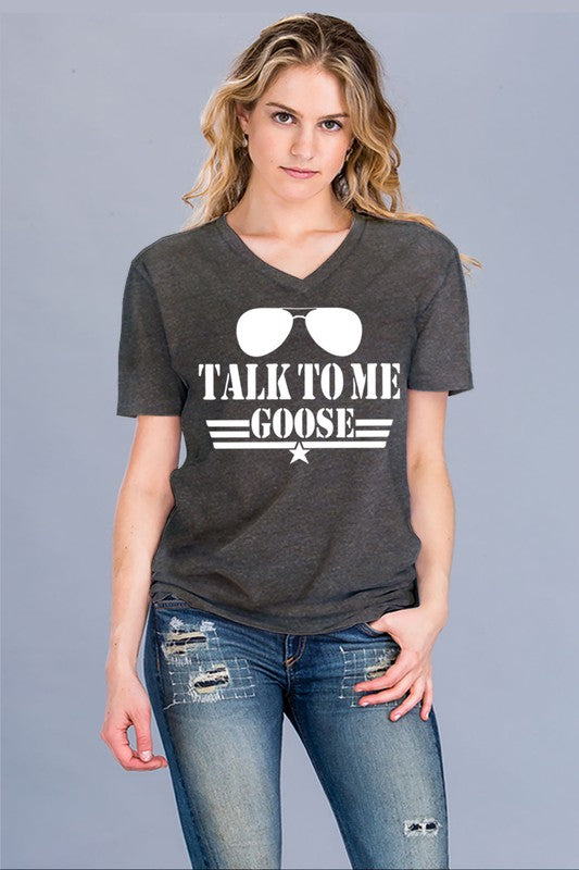 Talk to Me Goose V Neck Tee