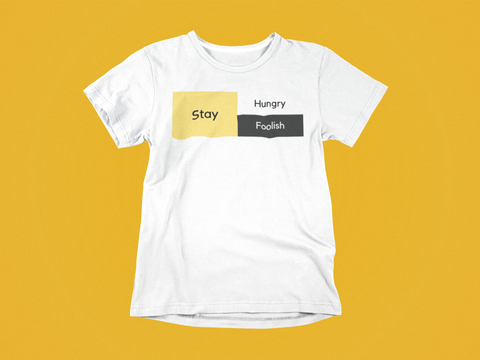 Stay hungry Stay foolish - Round Neck - White Tshirt