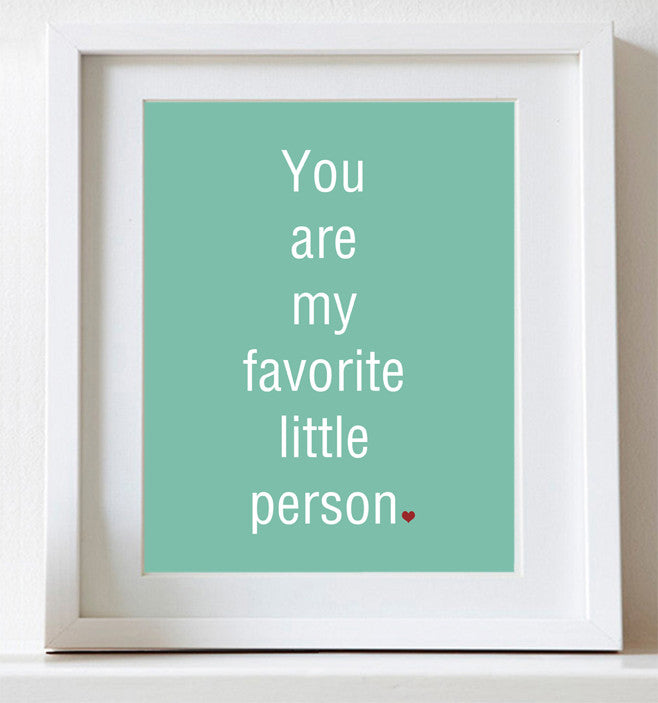 Typography Nursery Art, You Are My Favorite Little Person