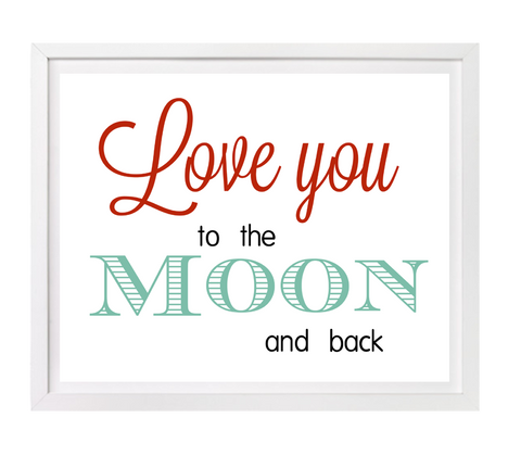 Love You to the Moon and Back, Nursery art print