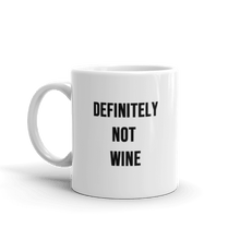 Load image into Gallery viewer, Definitely Not Wine Mug
