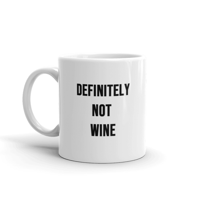 Definitely Not Wine Mug