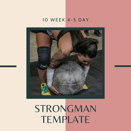 10 Week Strongman Template Program (4-5 Days)