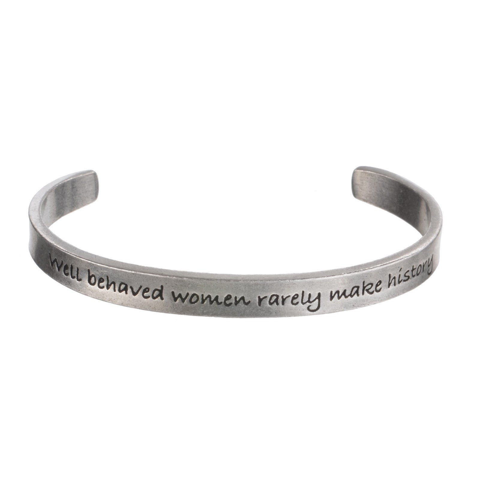Well Behaved Women Rarely Make History - Whitney Howard Designs