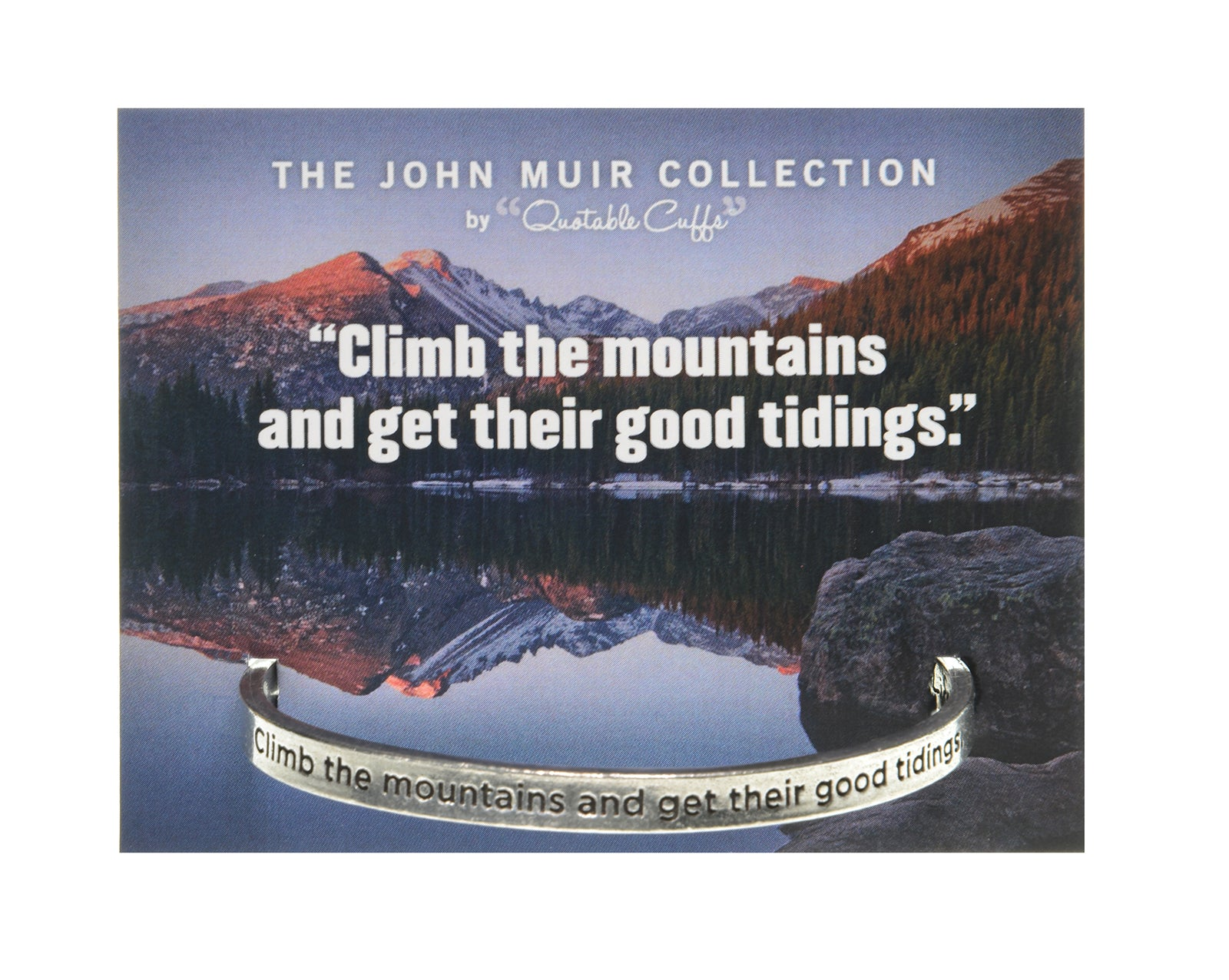 Climb the Mountaints and Get Their Good Tidings John Muir Quotable Cuff Bracelet - Whitney Howard Designs