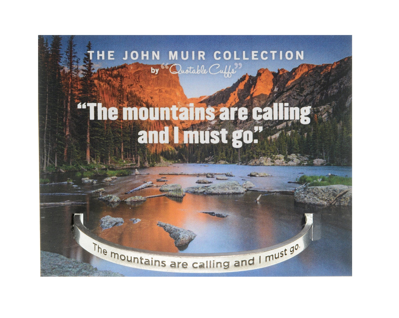 The Mountains are Calling... John Muir Quotable Cuff - Whitney Howard Designs