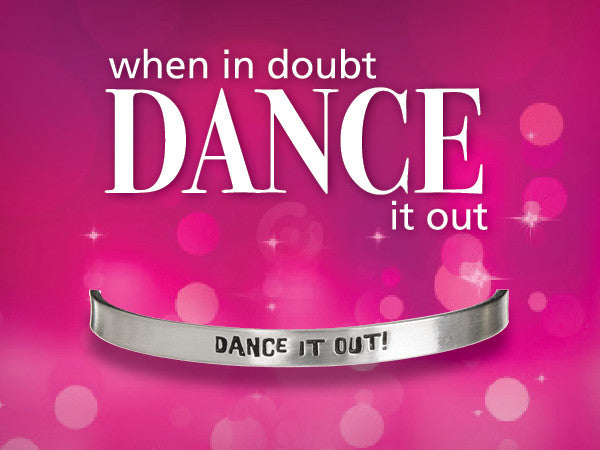 Dance it Out Quotable Cuff