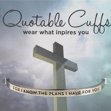 For I know the plans Quotable Cuff