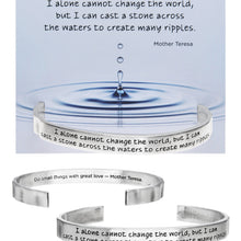 I Alone Cannot Change the World Quotable Cuff Bracelet - Mother Teresa