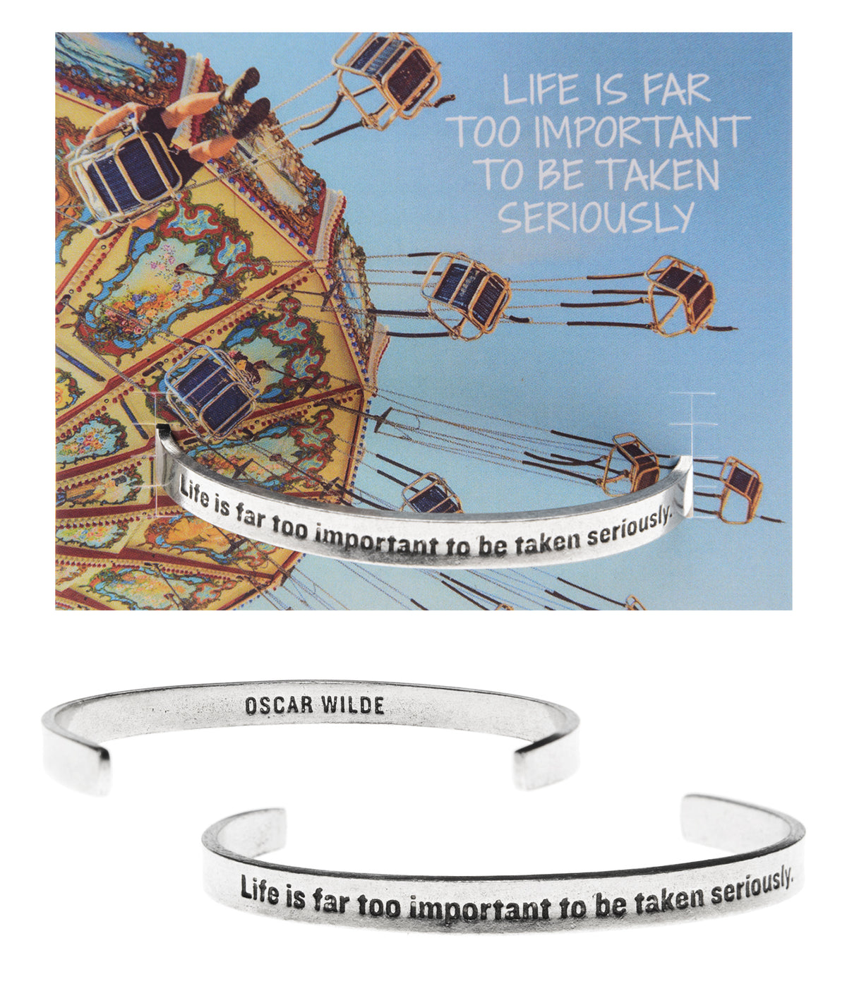 Life Is Far Too Important to be Taken Seriously Quotable Cuff Bracelet