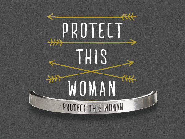 Protect This Woman Quotable Cuff - Whitney Howard Designs