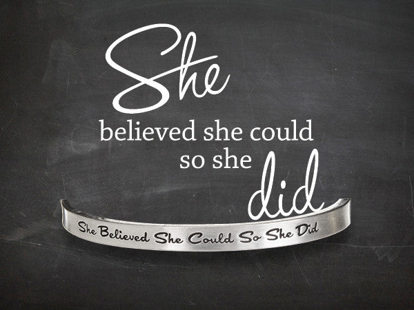 She Believed She Could Quotable Cuff - Whitney Howard Designs