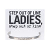 Step out of Line Quotable Cuff - Whitney Howard Designs